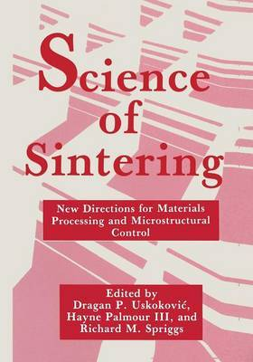 Science of Sintering: New Directions for Materials Processing and Microstructural Control