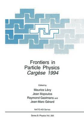 Frontiers in Particle Physics: Cergese 1994