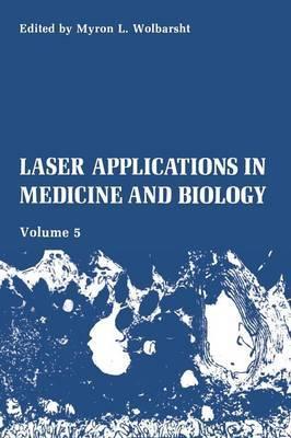 Laser Applications in Medicine and Biology: Volume 5
