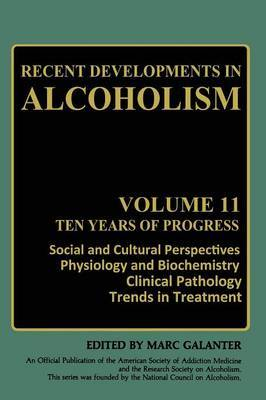 Recent Developments in Alcoholism: Ten Years of Progress, Social and Cultural Perspectives Physiology and Biochemistry Clinical Pathology Trends in Treatment