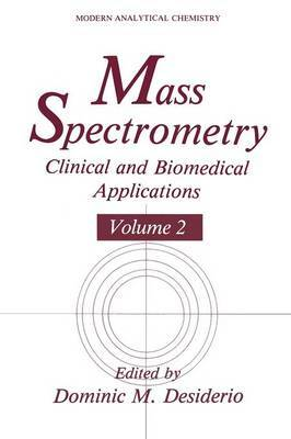Mass Spectrometry: Clinical and Biomedical Applications