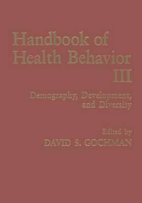 Handbook of Health Behavior Research III: Demography, Development, and Diversity