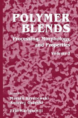 Polymer Blends: Volume 2: Polymer Blends Processing, Morphology, and Properties