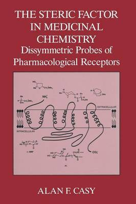 The Steric Factor in Medicinal Chemistry: Dissymmetric Probes of Pharmacological Receptors