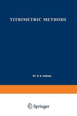 Titrimetric Methods: Proceedings of the Symposium on Titrimetric Methods held at Cornwall, Ontario, May 8-9, 1961