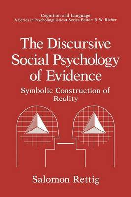 The Discursive Social Psychology of Evidence: Symbolic Construction of Reality
