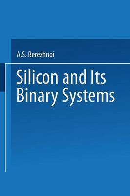 Kremnii I Ego Binarnye Sistemy / Silicon and its Binary Systems