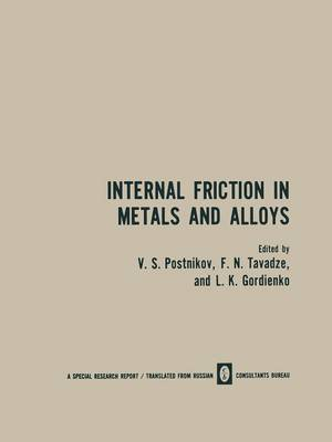 Internal Friction in Metals and Alloys