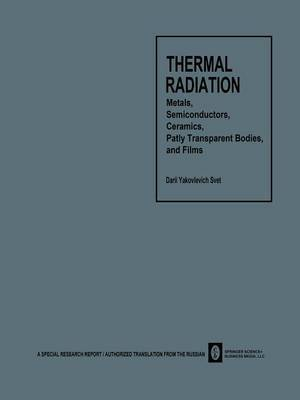 Thermal Radiation: Metals, Semiconductors, Ceramics, Partly Transparent Bodies, and Films