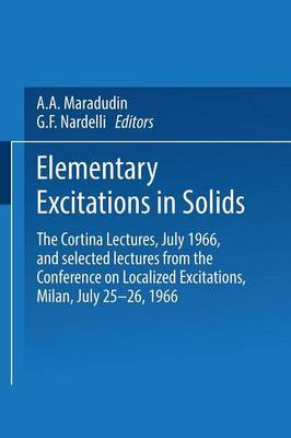 Elementary Excitations in Solids: The Cortina Lectures, July 1966, and selected lectures from the Conference on Localized Excitations, Milan, July 25-26, 1966