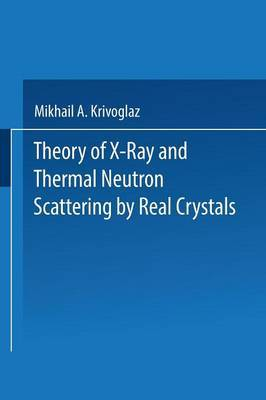 Theory of X-Ray and Thermal Neutron Scattering by Real Crystals