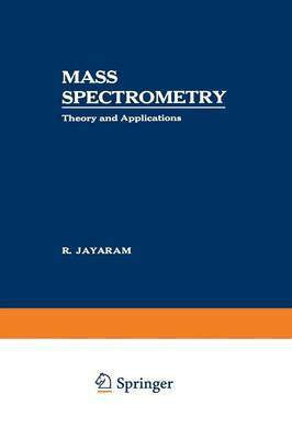 Mass Spectrometry: Theory and Applications