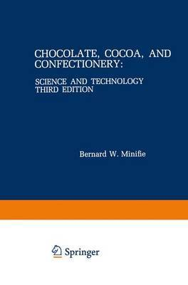 Chocolate, Cocoa, and Confectionery: Science and Technology