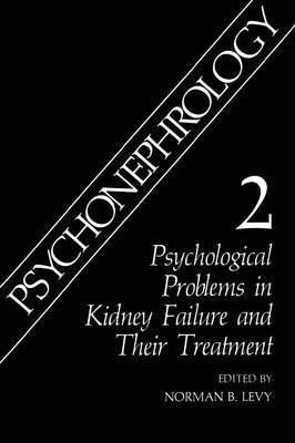 Psychonephrology 2: Psychological Problems in Kidney Failure and Their Treatment