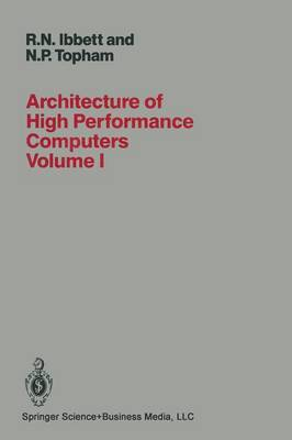 Architecture of High Performance Computers: Uniprocessors and Vector Processors: Volume I
