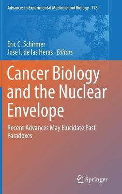 Cancer Biology and the Nuclear Envelope: Recent Advances May Elucidate Past Paradoxes