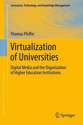 Virtualization of Universities: Digital Media and the Organization of Higher Education Institutions