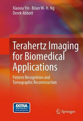 Terahertz Imaging for Biomedical Applications: Pattern Recognition and Tomographic Reconstruction