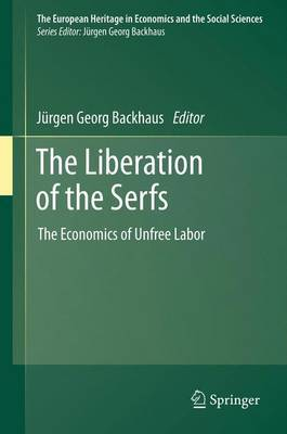 The Liberation of the Serfs: The Economics of Unfree Labor