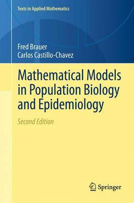 Mathematical Models in Population Biology and Epidemiology: 2012