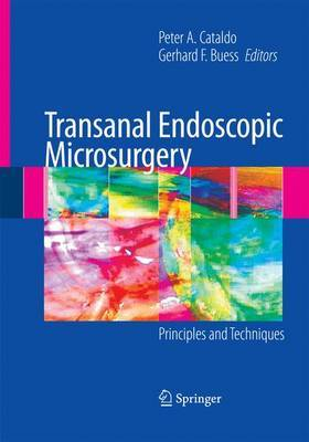 Transanal Endoscopic Microsurgery: Principles and Techniques