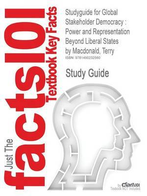 Studyguide for Global Stakeholder Democracy: Power and Representation Beyond Liberal States by MacDonald, Terry