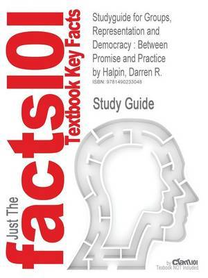 Studyguide for Groups, Representation and Democracy: Between Promise and Practice by Halpin, Darren R.