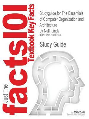 Studyguide for the Essentials of Computer Organization and Architecture by Null, Linda