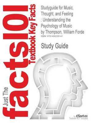 Studyguide for Music, Thought, and Feeling: Understanding the Psychology of Music by Thompson, William Forde