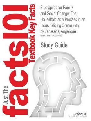 Studyguide for Family and Social Change: The Household as a Process in an Industrializing Community by Janssens, Angelique