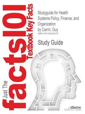 Studyguide for Health Systems Policy, Finance, and Organization by Carrin, Guy