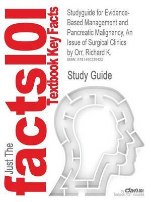 Studyguide for Evidence-Based Management and Pancreatic Malignancy, an Issue of Surgical Clinics by Orr, Richard K.