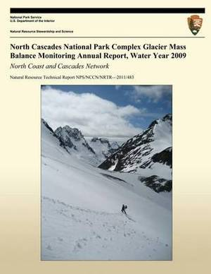North Cascades National Park Complex Glacier Mass Balance Monitoring Annual Report, Water Year 2009