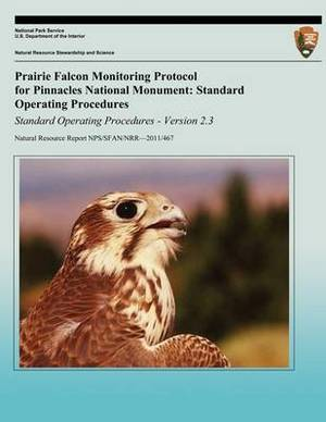 Prairie Falcon Monitoring Protocol for Pinnacles National Monument: Standard Operating Procedures
