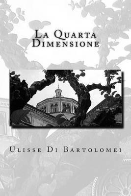 La Quarta Dimensione: Il Tempo E Lo Spirito. Scienza E Misticismo a Confronto.