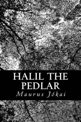 Halil the Pedlar: A Tale of Old Stambul