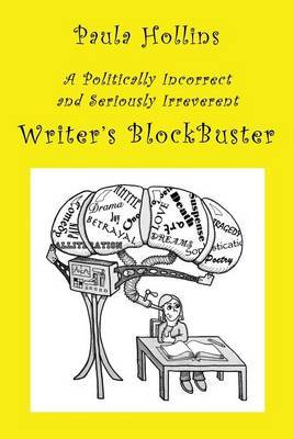Writer's Blockbuster: A Humorous Compendium of More Than 800 Titles for Books That (Probably) Haven't Been Written, to Aid the Distressed, Non-Creative, Constipated Writer in His or Her Battle Against Writer's Block