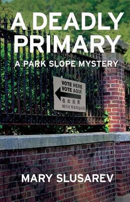 A Deadly Primary: A Park Slope Mystery