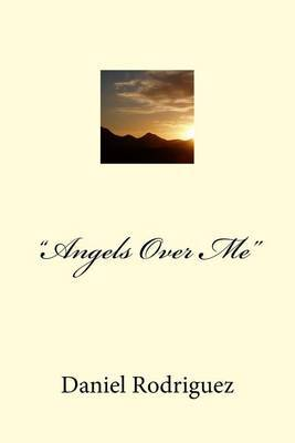 Angels Over Me : Memoir