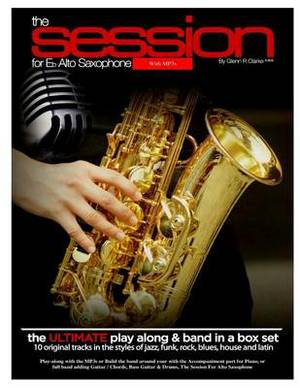 The Session for Eb Alto Saxophone with Mp3s: The Ultimate Play-Along & Band Parts in a Box Set, 10 Original Modern Tracks and Full Band Parts