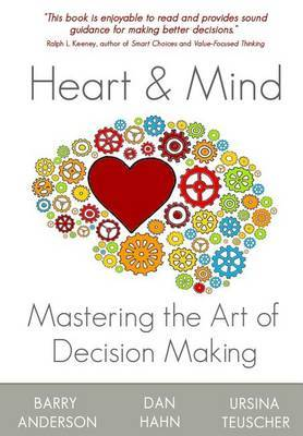 Heart and Mind: Mastering the Art of Decision Making