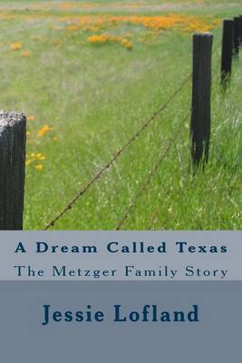 A Dream Called Texas: The Metzger Family Story