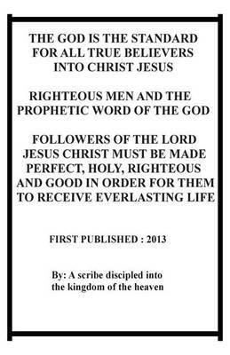The God Is the Standard for All True Believers Into Christ Jesus