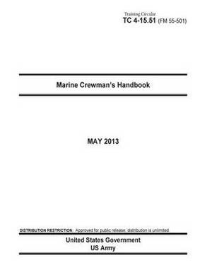 Training Circular Tc 4-15.51 (FM 55-501) Marine Crewman's Handbook May 2013