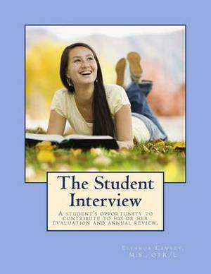 The Student Interview: A Student's Opportunity to Contribute to His or Her Evaluation and Annual Review.