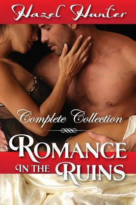 Romance in the Ruins - The Complete Collection