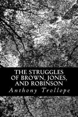The Struggles of Brown, Jones, and Robinson: By One of the Firm