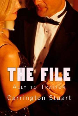 The File: Ally to Traitor