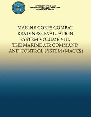 Marine Corps Combat Readiness Evaluation System Volume VIII, the Marine Air Command and Control System
