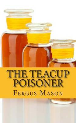 The Teacup Poisoner: A Biography of Serial Killer Graham Young